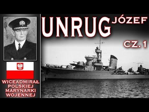 Józef Unrug - Wiceadmirał Polskiej Marynarki Wojennej Cz. 1