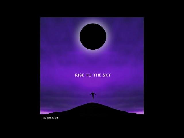 Rise to the Sky - Moonlight (full album)