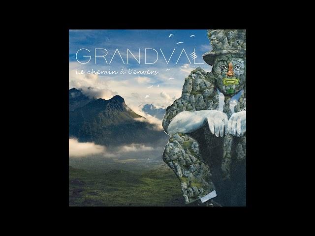 GRANDVAL - Le chemin à l'envers