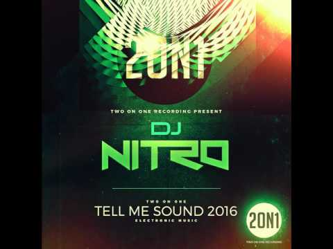 DJ Nitro: Tell Me Sound 2016 (original)