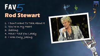 Rod Stewart - Fav5 HIt Songs