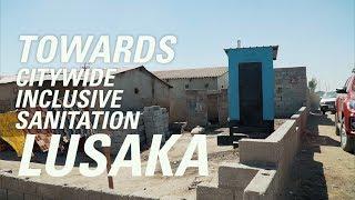 Towards Citywide Inclusive Sanitation - Lusaka