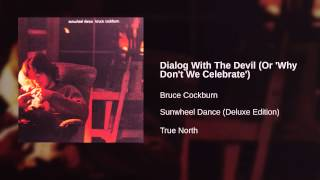 Bruce Cockburn - Dialog With The Devil (Or