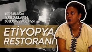 İstanbul'da Afrikalıların buluşma noktası: Etiyopya restoranı