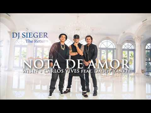 Nota de Amor   Wisin Ft  Carlos Vives & Daddy Yankee Dj Sieger Edit Remix 3k 15''