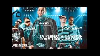 Gocho Ft Jowell & Randy, Maximan, Guelo Star - La Perfecta Ocasión [Official Remix]