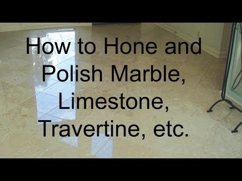 How to Hone and Polish Marble, Limestone, Travertine, etc.