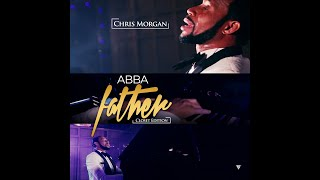 CHRIS MORGAN  - ABBA FATHER [Closet Edition]