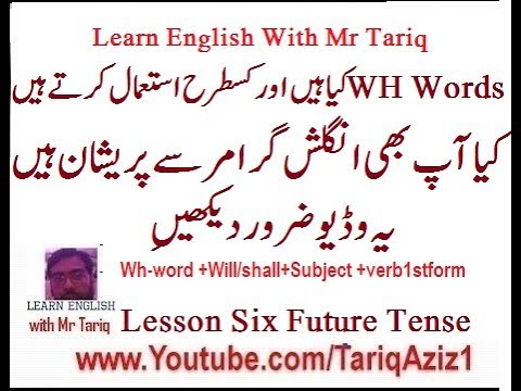 LESSON SIX HOW TO MAKE WH-QUESTIONS AND ANSWERS  IN FUTURE SIMPLE TENSE IN URDU! HINDI