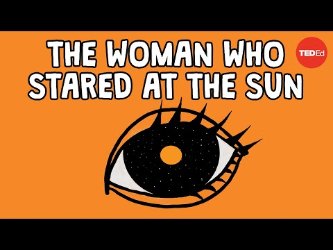 Video image: The woman who stared at the sun - Alex Gendler