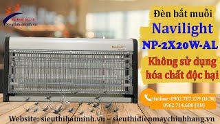 Khắc tinh của muỗi & côn trùng - Đèn bắt muỗi Navilight NP 2X20W AL