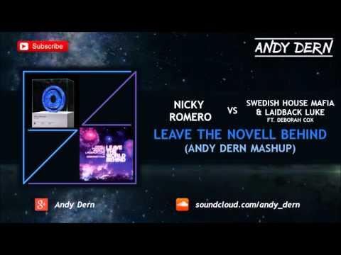 Nicky Romero Vs. Swedish House Mafia & Laidback Luke - Leave The Novell Behind (Andy Dern Mashup)
