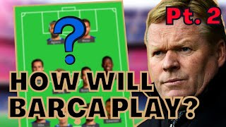 HOW will BARÇA PLAY with the LATEST ARRIVALS❓🤔 Pt 2