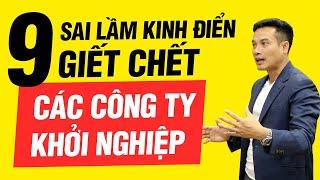 9 SAI LẦM KINH ĐIỂN GIẾT CHẾT CÁC CÔNG TY KHỞI NGHIỆP | Thai Pham