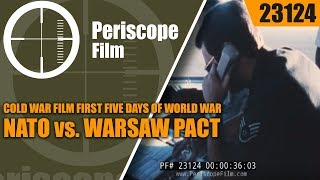 COLD WAR FILM   FIRST FIVE DAYS OF WORLD WAR III   NATO vs. WARSAW PACT 23124