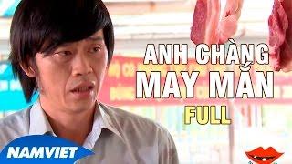 Hài Hoài Linh : Anh Chàng May Mắn FULL