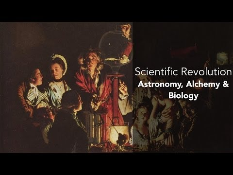 8A: Scientific Revolution-Astronomy, Alchemy, & Biology
