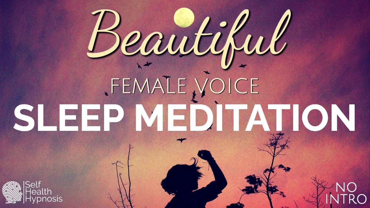 Beautiful Female Voice Meditation [NEW Age Relaxing Music INTRO] Full Body Relaxation Sleep Hypnosis