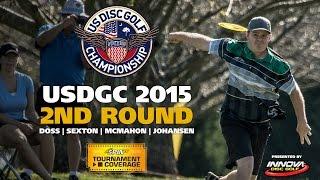 USDGC 2015 Round 2 (Doss, Sexton, McMahon, M.Johansen)