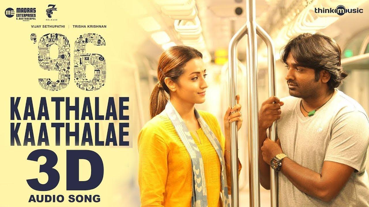 Kaathalae Kaathalae 3d Audio Song 96 Movie Must Use Headphones Tamil Beats 3d Youtube