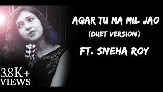 Agar tum mil jao | Duet version | Pragya Mani ft. Sneha Roy