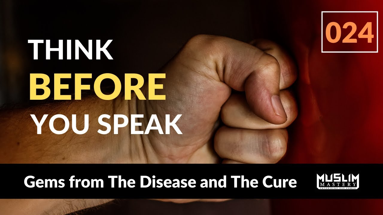 024: Think Before You Speak | Gems from The Disease and The Cure | Ibn al-Qayyim