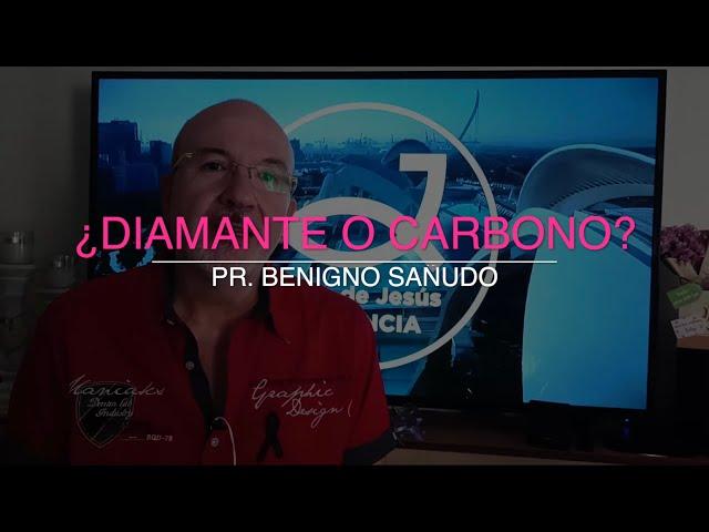 ¿Diamante o Carbono? | Pr. Benigno Sañudo