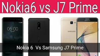 Nokia 6 Vs Samsung Galaxy J7 Prime   Features And Specifications   Hindi