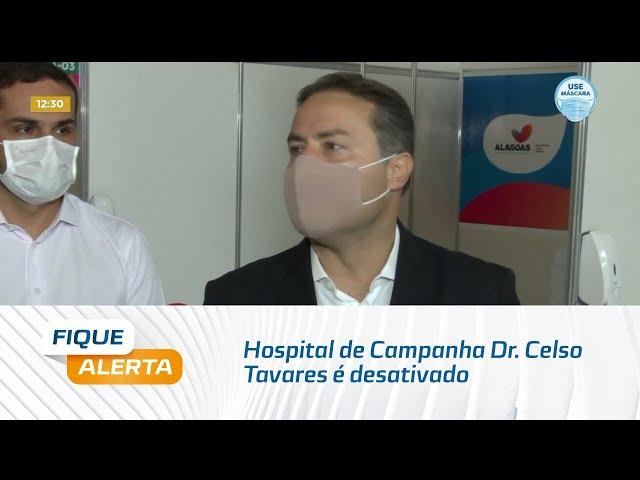 Hospital de Campanha Dr. Celso Tavares é desativado por conta da redução no atendimento
