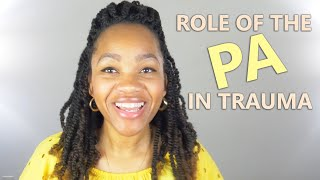 The Role of the Physician Assistant in the Trauma Bay - (Breakdown of PA Responsibilities)