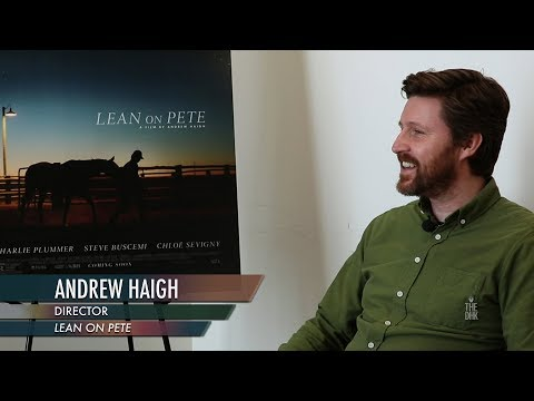 'Lean on Pete' Interview | Director Andrew Haigh