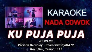 Ku Puja Puja | Nada COWOK | Karaoke Lirik (No Vocal) | Key:Gm | Versi Koplo Dj Kentrung