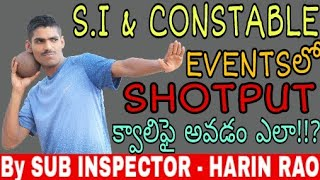S.I & CONSTABLE SHOTPUT TECHNIQUES | In Telugu | By Harin Rao