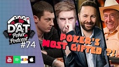 Live Poker's Future, Top 10 Most Talented Players, GG Poker $25k - DAT Poker Podcast Episode #74