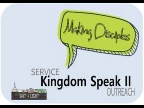 Salt & Light - Kingdom Speak II: Making Disciples 1.22.17
