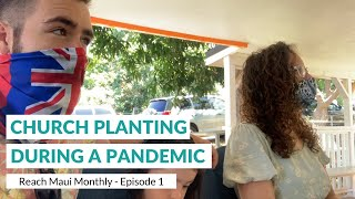 "Reach Maui Monthly, Episode 1: ""Church Planting During a Pandemic"""