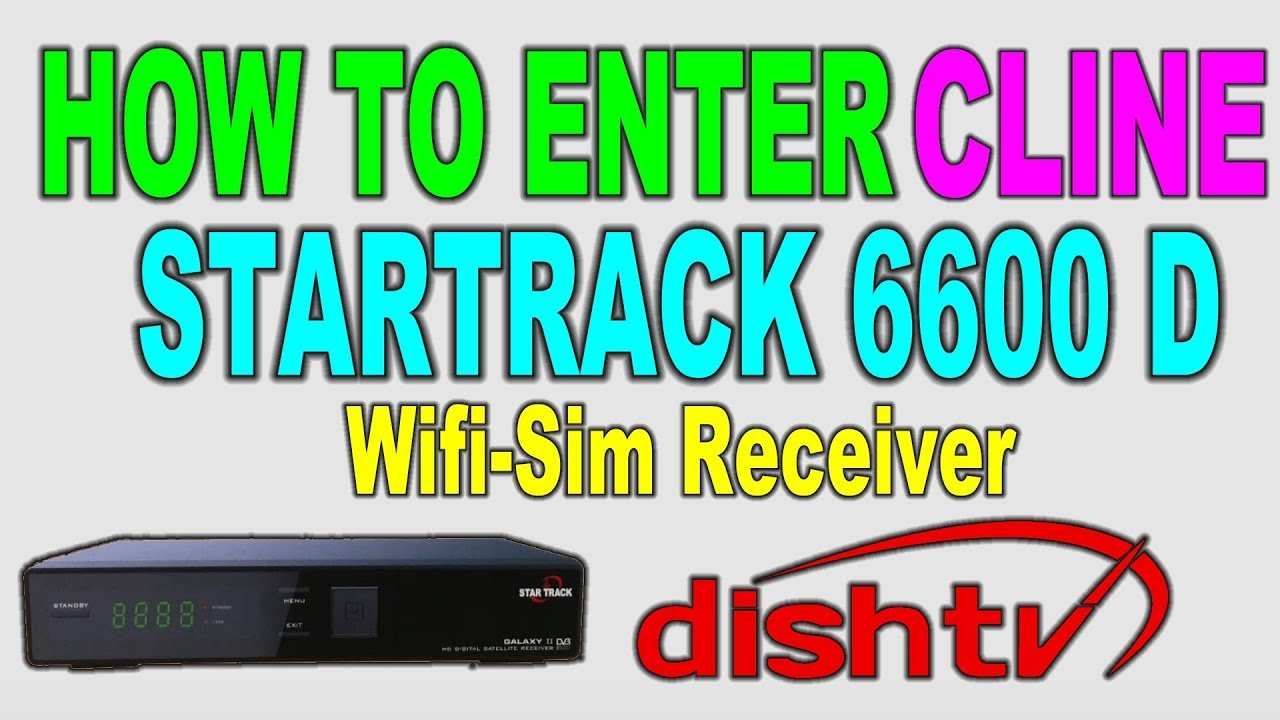 How to enter cline in Startrack 6600 D receiver