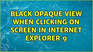 Black opaque view when clickin…