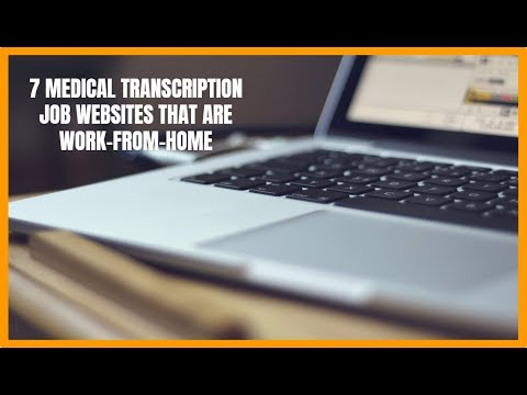 7 Medical Transcription Job Websites That Are Work-From-Home