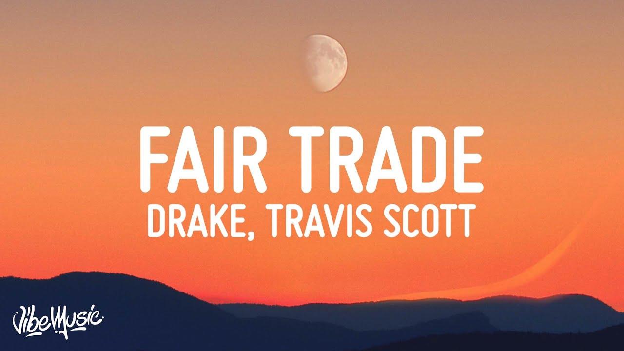 Download Drake - Fair Trade (Lyrics) ft. Travis Scott