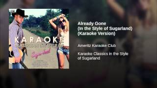 Already Gone (In the Style of Sugarland) (Karaoke Version)