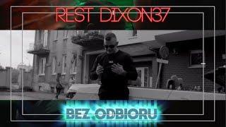 REST DIXON37 - Bez Odbioru (PROD. Czaha)