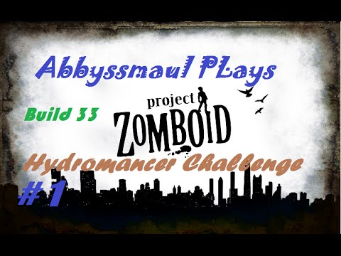 Let's play Project Zomboid Build 33 : Hydromancer Challenge Ep 1