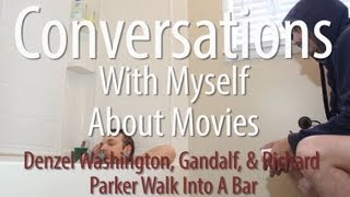 Conversations With Myself About Movies - Denzel, Gandalf, & Richard Parker Walk Into A Bar
