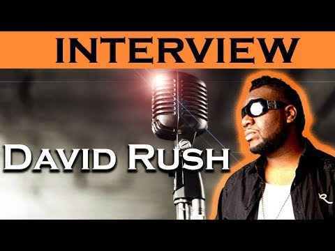 INTERVIEW with Recording Artist DAVID RUSH