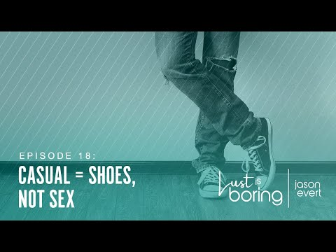 Casual = Shoes, Not Sex
