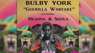 Bulby York - Guerilla Warfare (Official Audio) (ft. Deanna, Sizzla)