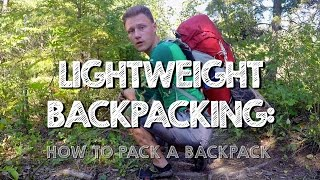 Lightweight Backpacking: How to Pack Your Bag
