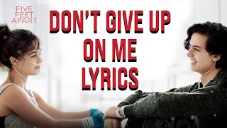 Don`t give up on me Lyrics (Five Feet Apart Edition) Andy Grammer
