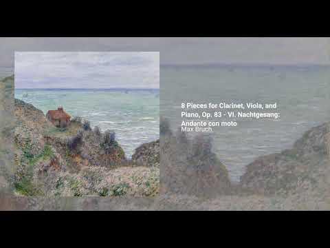 8 Pieces For Clarinet, Viola, And Piano, Op. 83 - VI. Nachtgesang: Andante Con Moto